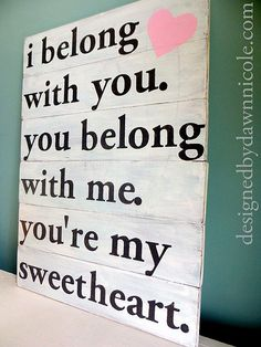 DIY {Sweetheart} Rustic Wood Sign. Cute for the master bedroom.