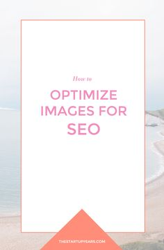 How to Optimize Images for SEO - optimized images are a great way to improve your SEO and increase your traffic. Read on for 4 simple tips to optimize your images or pin & save for later!