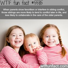 Parent???s showing favoritism - Hmm! ...Gonna get back to you on this one! - WTF fun facts