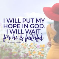God is faithful. Just wait. He has a plan.