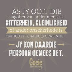 Jy kon een van hulle gewees het... Silly Quotes, Wise Quotes, Motivational Quotes, Good Morning Inspirational Quotes, Inspiring Quotes About Life, Afrikaanse Quotes, Special Words, Celebration Quotes, Friendship Quotes