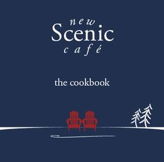 New Scenic Café Cookbook | 5461 North Shore Drive, Duluth MN | Call  218-525-6274 to order- you'll love it, cook or not!
