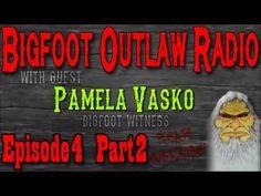 Bigfoot Outlaw Radio Ep.4 Part 2 Woman Terrified By Bigfoot Encounter