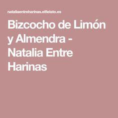 Bizcocho de Limón y Almendra - Natalia Entre Harinas Sin Gluten, Oreo, Salmon, Cake Recipes, Curry, Food And Drink, Cooking, Berta, Portugal