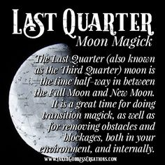 The Last Quarter (also known as the Third Quarter) moon is the time half-way in between the Full Moon and New Moon. It is a great time for doing transition magick, as well as for removing obstacles and blockages, both in your environment, and internally. Wicca Witchcraft, Magick, Spiritual Path, Spiritual Awakening, Full Moon Spells, Moon Meaning, Cresent Moon, New Moon Rituals, Under Your Spell