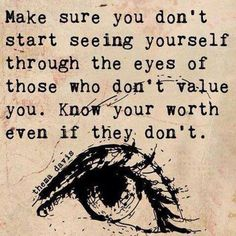 Know your worth even if they don't.