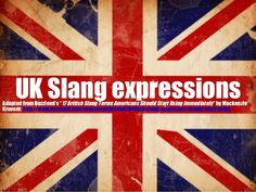 Uk Slang Expressions by David Mainwood via slideshare