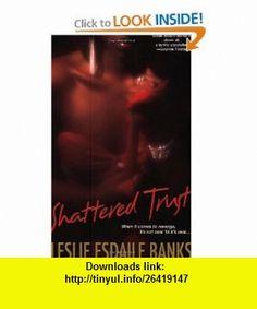 Shattered Trust Leslie Esdaile , ISBN-10: 075821331X  ,  , ASIN: B0042P576G , tutorials , pdf , ebook , torrent , downloads , rapidshare , filesonic , hotfile , megaupload , fileserve