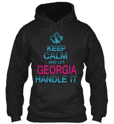 Keep Calm And Let Georgia Handle It Black Sweatshirt Front
