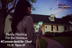 Penny Pinching for the Holidays: #ConnectedLife 11/3 9pm EST
