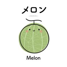 """""""I'm the melon, can't you see? When you cut it open, you will have a sweet dream!"""""""