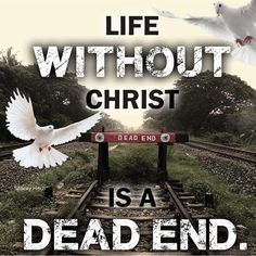 Jesus Can Turn Your Hopeless End into Endless Hope!!! John 14:6 Jesus saith unto him, I am the way, the truth, and the life: no man cometh unto the Father, but by me.