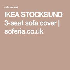 IKEA STOCKSUND 3-seat sofa cover   soferia.co.uk Scatter Cushions, Seat Cushions, Sofa Covers, Cushion Covers, Ikea Stocksund, Ikea Sofa, Armchairs, Sofas, Furniture Slipcovers