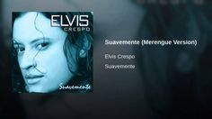 "Pin for Later: 34 of the Best Merengue Songs of All Time ""Suavemente"" by Elvis Crespo"