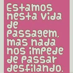 OLHA A PASSARELA - #frase #pensamento #frases #pensamentos #GostoDisto Inspiring Things, Humor, Namaste, Girl Power, Texts, Qoutes, Wisdom, Social Media, Lettering