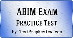 Free ABIM Practice Test Questions by TestPrepReview. Be prepared for your ABIM exam. #abim