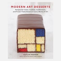 Modern Art Desserts Cook Book (Recipes for Cakes, Cookies, Confections, and Frozen Treats Based on Iconic Works of Art)