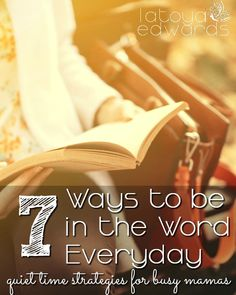 Devotions don't have to get pushed to the side when trials come or when you get busy. Here are 7 doable quiet time strategies to help you be in the Word consistently.