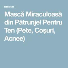 Mască Miraculoasă din Pătrunjel Pentru Ten (Pete, Coșuri, Acnee) Peta, Embroidery, Maps