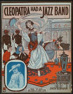 Cleopatra had a Jazz Band featuring Sophie Tucker Sheet Music by CharmaineZoe Old Sheet Music, Vintage Sheet Music, Cleopatra, Evelyn Nesbit, Old King, Hooray For Hollywood, Jazz Band, Vintage Posters, Vintage Humor