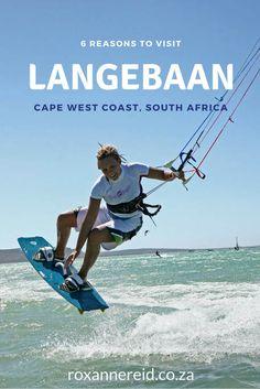 6 reasons to visit Langebaan on the Cape West Coast, South Africa #WestCoast #SouthAfrica #Langebaan