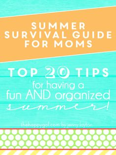 Summer Survival Guide for Moms // Top 20 Tips for having a Fun and Oragnized Summer!