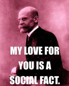 BAM! Durkheim knows the way to my heart