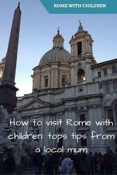 Your ultimate guide for visiting Rome with children! Rome for families - top family-friendly attractions Rome - family travel Rome - where to eat in Rome with children