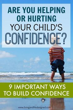 Confident kids trust their own judgment, aren't afraid of failure, are better communicators, problem solvers and have confidence in their… #ParentingKids