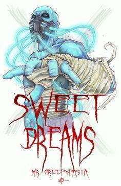 Sweet Dreams, text, Mr.Creepypasta; Creepypasta
