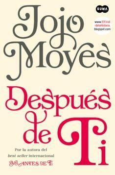 *El Final de la Historia: 'Después de ti', la esperada continuación de 'Yo antes de ti' de Jojo Moyes por fin en español. Búscalo en http://absys.asturias.es/cgi-abnet_Bast/abnetop?ACC=DOSEARCH&xsqf01=jojo+moyes+despues+ti