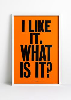 'I Like It.' letterpress poster by Anthony Burrill