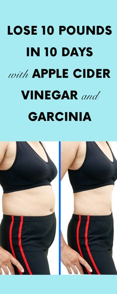 Lose 10 Pounds in 10 Days with Apple Cider Vinegar and Garcinia