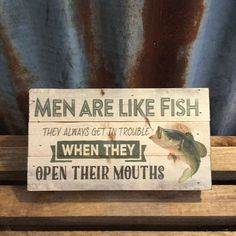 Add a Little Humor to your home by Adding this Pallet Sign to a Game Room or Maybe Even the Man Cave...Because How True is It---Men are Like Fish...They Always Get In Trouble When They OPEN THEIR MOUT
