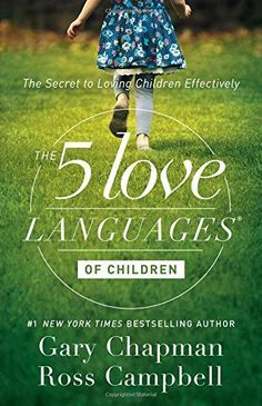 The 5 Love Languages of Children: The Secret to Loving Ch...