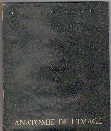 Piccolo Anatomia della fisica o della Anatomia inconscio dell'immagine di Hans Bellmer  L'Anatomie de l'Image, 1957.