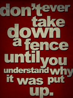 This is soooo true... but, I'm bringing down 'them fences one by one ;-)