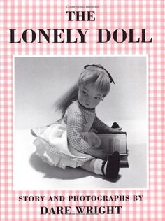The Lonely Doll was one of my favorite books as a child.