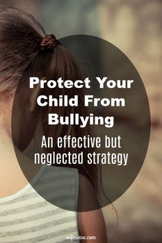 Protect your child from bullying before a crisis begins.