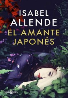 Descargar Libro El Amante Japonés - Isabel Allende en PDF, ePub, mobi o Leer Online | Le Libros