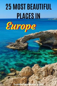 25 Most Beautiful Places in Europe to Visit - Sunshine Adorer