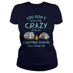 CRAZY CAMPING FRIEND T SHIRT #gift #ideas #Popular #Everything #Videos #Shop #Animals #pets #Architecture #Art #Cars #motorcycles #Celebrities #DIY #crafts #Design #Education #Entertainment #Food #drink #Gardening #Geek #Hair #beauty #Health #fitness #History #Holidays #events #Home decor #Humor #Illustrations #posters #Kids #parenting #Men #Outdoors #Photography #Products #Quotes #Science #nature #Sports #Tattoos #Technology #Travel #Weddings #Women
