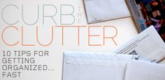 Curb The Clutter – 10 Tips For Getting Organized