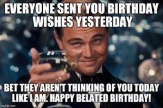 happy birthday for him * happy birthday wishes ; happy birthday wishes for a friend ; happy birthday wishes for him ; happy birthday for him ; Belated Birthday Meme, Funny Happy Birthday Meme, Happy Birthday For Him, Happy Birthday Quotes, Happy Birthday Cards, Birthday Greetings, Humor Birthday, Funny Happy Birthdays, Birthday Quotes Funny For Her