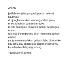 Jalan by Gunawan Tri Atmojo Me Quotes, Qoutes, Cute Baby Girl Pictures, Tiny Tales, Poetry Poem, Quotes Indonesia, Sweet Words, Romances, Quote Of The Day