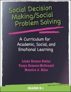 Social Decision Making/Social Problem Solving (SDM/SPS)   A Curriculum for Academic, Social, and Emotional Learning   Grades K-1   Research Press