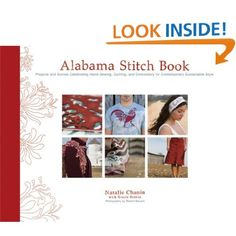 Alabama Stitch Book: Projects and Stories Celebrating Hand-Sewing, Quilting and Embroidery for Contemporary Sustainable Style: Natalie Chanin, Stacie Stukin, Robert Rausch: 9781584796381: Amazon.com: Books