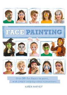 Face Painting. By: Karen Harvey. Call # J 745.5 HAR
