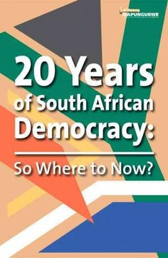 20 Year of South African Democracy: So Where to Now?