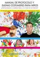 Manual de protocolo y buenas costumbres para niños: Descubre este manual imprescindible para mejorar el comportamiento de los niños desde la etapa preescolar. Entrenar a los niños y niñas entre los 3 y 12 años en el conocimiento y la práctica de los buenos modales y el protocolo.Una herramienta a padres y educadores para la enseñanza y transmisión de las buenas costumbres a emplear en el día a día.